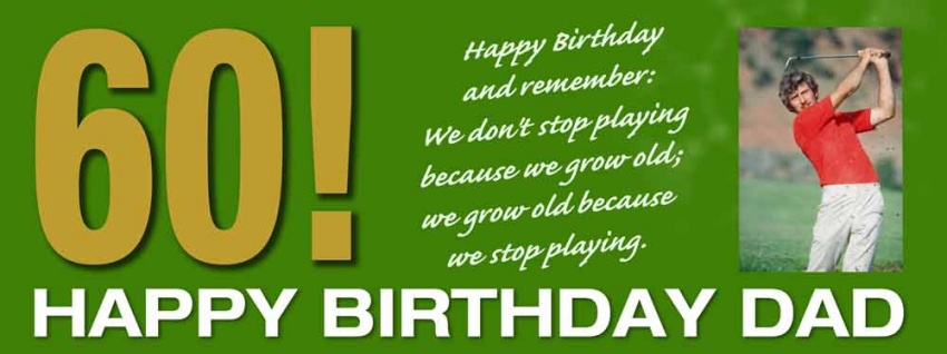 Happy birthday banner ''We grow old because we stop playing''