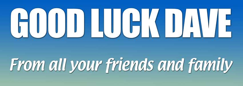 Good Luck from all your friends and family
